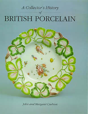 Margaret Cushion : A Collectors History of British Porcelai