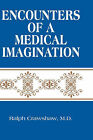 Encounters of a Medical Imagination by Ralph Crawshaw (Hardback, 2008)
