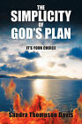 The Simplicity of God's Plan: It's Your Choice by Sandra Thompson Davis (Paperback, 2011)