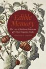 Edible Memory: The Lure of Heirloom Tomatoes and Other Forgotten Foods by Jennifer A. Jordan (Hardback, 2015)