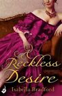 A Reckless Desire by Isabella Bradford (Paperback, 2016)