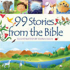 99 Stories from the Bible by Juliet David (Hardback, 2013)