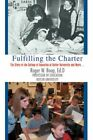 Fulfilling The Charter 9780595445875 by Roger W. Boop Paperback