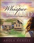 Whisper Island by Ms Anola Pickett (Paperback / softback, 2013)