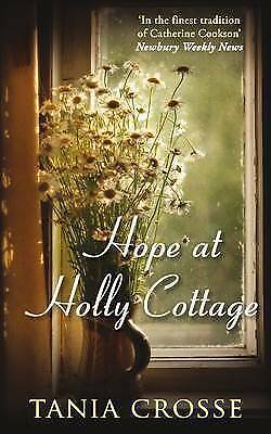 1 of 1 - Crosse, Tania, Hope at Holly Cottage, Very Good Book