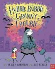 Hubble Bubble, Granny Trouble by Tracey Corderoy (Hardback, 2012)