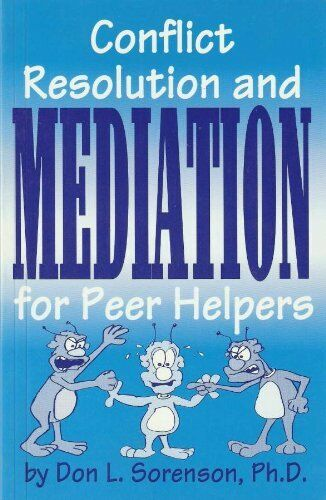 Conflict, Resolution and Mediation for Peer Helper