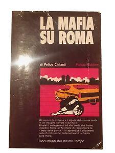La mafia su Roma - Felice Chilanti - Palazzi Editore - 1971