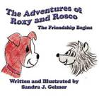 The Adventures of Roxy and Rosco: The Friendship Begins by Sandra J Geimer (Paperback / softback, 2011)