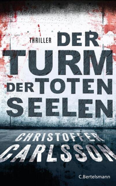 Der Turm der toten Seelen von Christoffer Carlsson (2015, Taschenbuch)