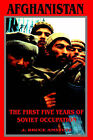 Afghanistan: The First Five Years of Soviet Occupation by J Bruce Amstutz (Paperback / softback, 2002)