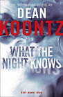 What the Night Knows by Dean Koontz (Paperback, 2010)