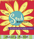 The SEED Manifesto: The Feminine Way to Create Business by Lynne Franks (Paperback, 2001)