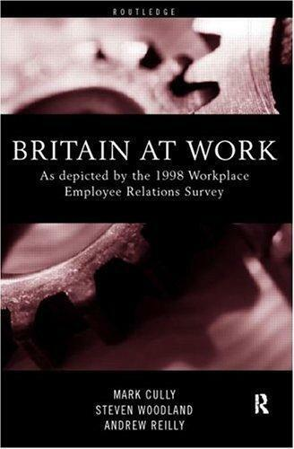 1 of 1 - Britain At Work: As Depicted by the 1998 Workplace Employee Relations Survey, Cu