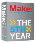 Make Magazine: The Fifth Year by O'Reilly Media, Inc, USA (Paperback, 2009)