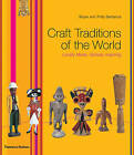 Craft Traditions of the World: Locally Made, Globally Inspiring by Bryan Sentance, Polly Sentance (Hardback, 2009)