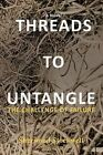 Threads to Untangle The Challenge of Failure by Sherwood Stockwell 9780595468195