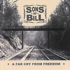 A Far Cry from Freedom by Sons of Bill (CD, Jan-2006, CD Baby (distributor))