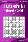 Futoshiki Mixed Grids - Hard - Volume 4 - 276 Puzzles by Nick Snels (Paperback / softback, 2014)