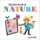 My First Book of Nature by Alain Gree (Board book, 2013)