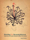 Beholding Him, Becoming Missional: Awakening to the Mission Through the Study of 1 Samuel by Laura Krokos (Paperback, 2010)