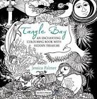 Tangle Bay : An Enchanting Colouring Book with Hidden Treasure by Jessica Palmer (2016, Paperback)