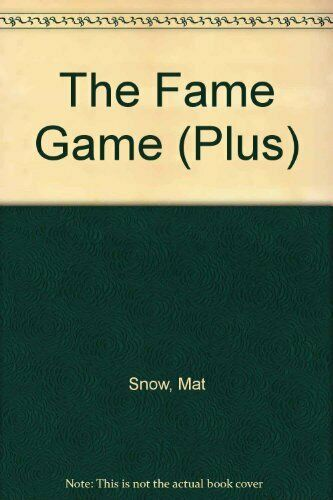 The Fame Game (Plus),Mat Snow