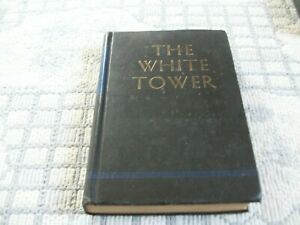 The White Tower by James Ramsey Ullman 1945 2nd Impression