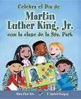 Celebra El Dia de Martin Luther King, Jr. Con La Clase de La Sra. Park by Alma Flor Ada, F Isabel Campoy (Paperback / softback, 2016)