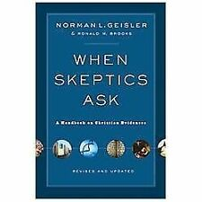 When Skeptics Ask : A Handbook on Christian Evidences by Norman L. Geisler and Ronald M. Brooks (2013, Paperback, Revised)
