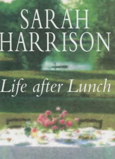 Life After Lunch By Sarah Harrison. 9780340653869