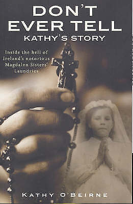 Dont Ever Tell Kathys Story by Kathy O'Beirne (Paperback, 2006)