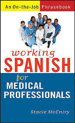 (Good)-Working Spanish for Medical Professionals (Paperback)-McEniry, Stacie-047