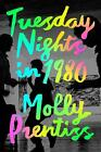Tuesday Nights in 1980 von Molly Prentiss (2016, Taschenbuch)
