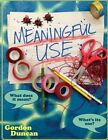 Meaningful Use: What Does It Mean? What's Its Use? by Gordon Duncan (Paperback / softback, 2013)