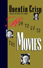 How to Go to the Movies by Quentin Crisp (Paperback / softback, 2003)