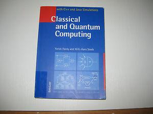 Classical and Quantum Computing von Willi H. Steeb und Yorick Hardy (2001, Tasch - Leverkusen, Deutschland - Classical and Quantum Computing von Willi H. Steeb und Yorick Hardy (2001, Tasch - Leverkusen, Deutschland