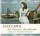 Der Fälscher, die Spionin und der Bombenbauer von Alex Capus (2013)
