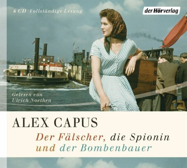 Alex Capus  Der Fälscher, die Spionin und der Bombenbauer - gel.v.Ulrich Noethen