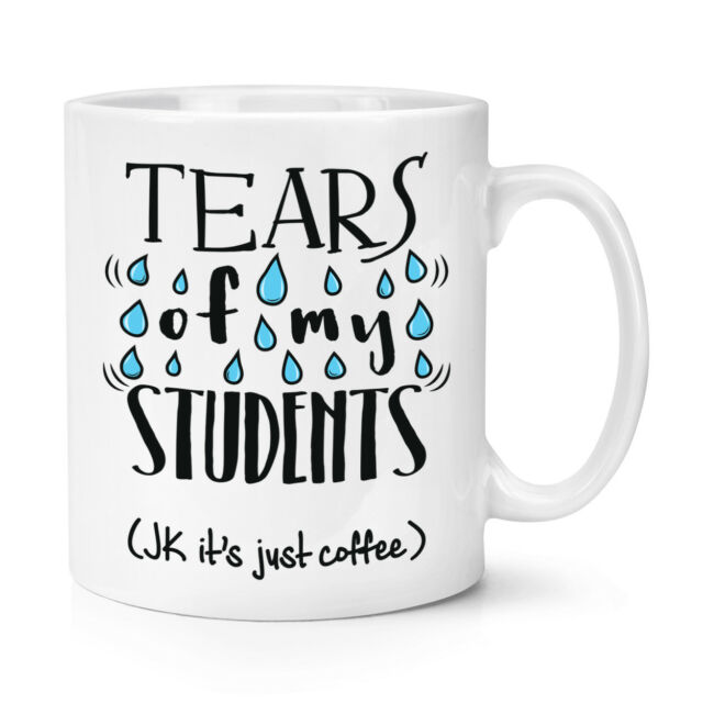 323d0841a04 Tears of My Students Coffee 10oz Mug Cup - Teacher Gift Funny for ...