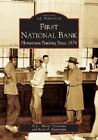 First National Bank: Hometown Banking Since 1874 by U L  Rusty  Patterson, Barry E Hambright (Paperback / softback, 2004)