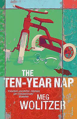 1 of 1 - Wolitzer, Meg, TheTen-year Nap by Wolitzer, Meg ( Author ) ON Jul-02-2009, Paper