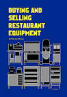 Buying and Selling Restaurant Equipment by Thomas Chavez (Paperback / softback, 2010)