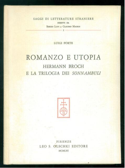 FORTE LUIGI ROMANZO E UTOPIA HERMANN BROCH TRILOGIA SONNAMBULI OLSCHKI 1970
