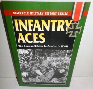 BOOK-Stackpole-Infantry-Aces-German-Soldier-in-Combat-in-WW2-op-2005-1st-pb-Ed