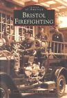 Bristol Firefighting by Dana Jandreau, Gail Leach (Paperback / softback, 2002)