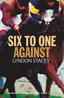 Six to One Against by Lyndon Stacey (Hardback, 2006)