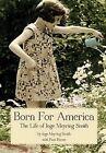 Born for America: The Story of Inge Meyring Smith by Inge Smith, Pam Horne (Hardback, 2012)