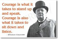 Winston Churchill - Courage Is What It Takes To Stand - Famous Person Poster