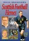 Billy Bremner's Scottish Football Heroes by Bernard Bale, Billy Bremner (Hardback, 1997)
